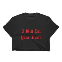 I Will Eat Your Heart Crop Top