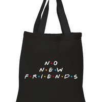 "Friends TV Show F.R.I.E.N.D.S ""No New Friends"" 100% Cotton Tote Bag"