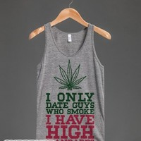 I Only Date Guys That Smoke (High Standards Tank)-Tank