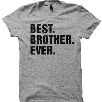 Best Brother Ever Tshirt