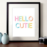 Hello cutie quote print, cute typography poster print, rainbow quote print, type, quote print, quote art, typographic poster print