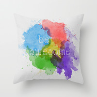 Be Awesome Throw Pillow by Brandy Coleman Ford