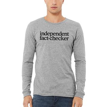 Independent Fact Checker Unisex Long Sleeve Tee