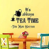 Wall Decals Quotes Alice in Wonderland - It's always tea time - The Mad Hatter Sayings Quote Kids Boys Girls Nursery Baby Room Wall Vinyl Decal Stickers Bedroom Murals