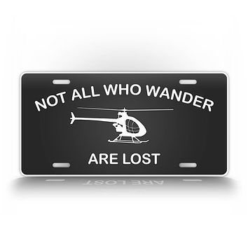 Not All Who Wander Are Lost Ultralight Helicopter License Plate