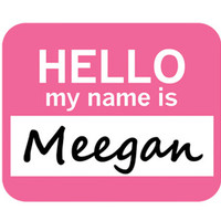 Meegan Hello My Name Is Mouse Pad