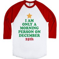Only Morning Person On December 25th-Unisex White/Red T-Shirt