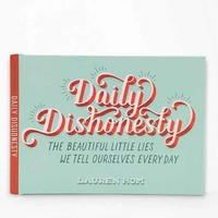 Daily Dishonesty: The Beautiful Little Lies We Tell Ourselves Every Day By Lauren Hom- Assorted One