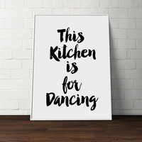 PRINTABLE ART Kitchen Quote, Kitchen Printable Quote,Watercolor, Printable art, Kitchen quote Typography poster, This kitchen is for dancing