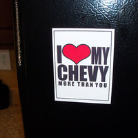 Funny Magnets - I HEART My Chevy More Than You - Hillarious Funny Mature Adult Novelty Fridge Refrigerator Magnet