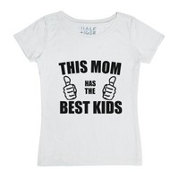 This Mom Has The Best Kids-Female White T-Shirt