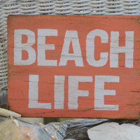 """Cute """"Beach Life"""" Beach Decor, Wood Sign, Coral Color, Reclaimed Beach Wood, Hand Painted, Distressed"""