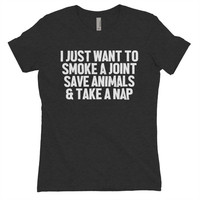Weed Shirts - I just want to smoke a joint save animals and take a nap - Clothing - Gift - swag - 420 -stoner clothes - party