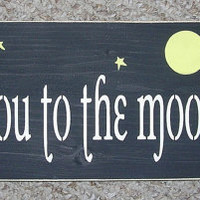 On SALE Today   Wooden Sign I love you to the moon and back Inspirational Quote You Pick Colors 6 x 18 Great MOTHER'S Day Gift