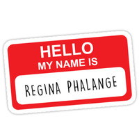 'HELLO MY NAME IS REGINA PHALANGE' Sticker by funkythings