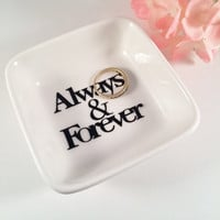 Always & Forever Mini Ring dish, engagement gift, wedding gift, jewelry dish, bridal shower gift, anniversary gifts, couples gifts