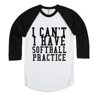I CAN'T I HAVE SOFTBALL PRACTICE