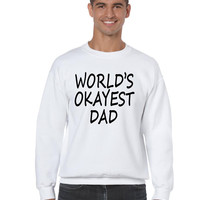 World's OKayest dad fathers day men sweatshirt