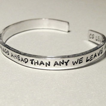 CS Lewis Quotation Bracelet - There Are Far Far Better Things Ahead - 2-Sided Hand Stamped Aluminum Cuff - customizable