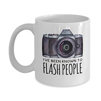 Photograhers Mug - I've Been Known to Flash People - 11 oz Gift Mug