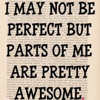 dictionary print - I May Not Be PERFECT But Parts of Me Are Pretty AWESOME - funny quote dictionary art