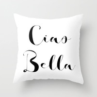 Velveteen Pillow -  Ciao Bella - Ciao Bella Pillow - Dorm Pillow - Teen Pillow - Girls Pillow - Gift Ideas - Gift for Her - Black and White