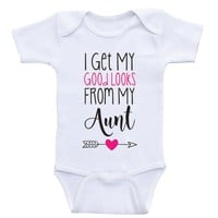"Aunt Baby Shirt ""I Get My Good Looks From My Aunt"" Funny Baby Girl Clothes"