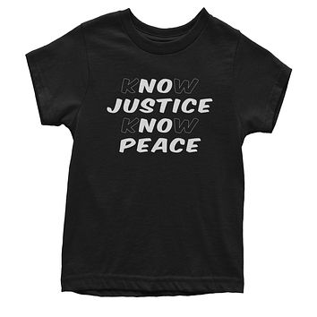 Know Justice Know Peace Youth T-shirt