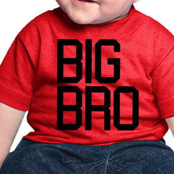 BIG BRO - Infant T Shirt Available on sizes 6M 12M 18M 24M    Matching son Matching brothers  Get all of these graphics on ANY garment