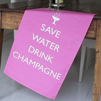 'save water drink champagne' tea towel by catherine colebrook   notonthehighstreet.com
