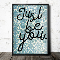 Printable woman gift, quote art sign, instant home decor, damask design, vintage wallpaper, be you quote, typographic print