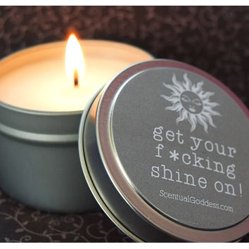 Get Your F-ing Shine On Candle - Motivation & Confidence - Girl, Get Your F*ucking Shine On!