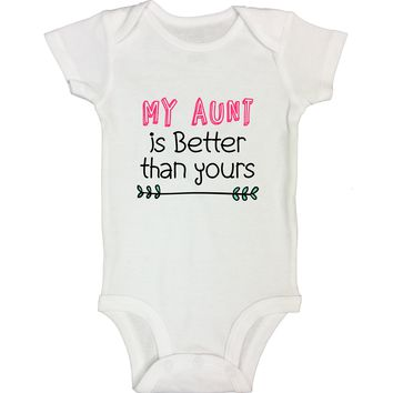 """Cute Auntie Baby Bodysuit """"My Aunt Is Better Than Yours"""" RB Clothing Co"""