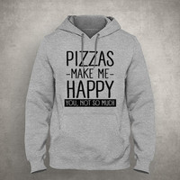 Pizzas make me happy. You, not so much - Gray/White Unisex Hoodie - HOODIE-005