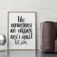INSPIRATIONAL Print,The Mountains Are Calling And I Must Go,Travel Print,Explore,Print,Adventure,Typography Print,Watercolor,Wall Art