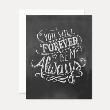 Forever Be My Always - A2 Note Card