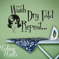 Vinyl Wall Sticker Decal Art, Wash Dry Fold Repeat
