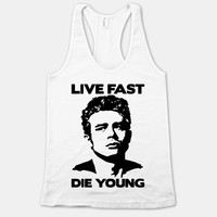 Live Fast Die Young (James Dean)