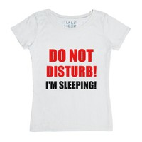 Do Not Disturb I'm Sleeping-Female White T-Shirt