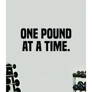 One Pound At A Time Decal Sticker Wall Vinyl Art Wall Bedroom Room Home Decor Inspirational Motivational Teen Sports Gym Beast Fitness Health Running