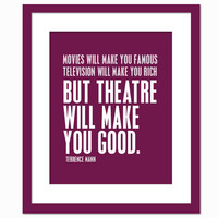 Theatre Will Make You Good - Terrence Mann Quote - Acting Art Print - Gift for Actor Actress Thespian - Typography Poster - 8x10 Wall Art