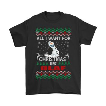 All I Want For Christmas Is Snowman Olaf Frozen Shirts