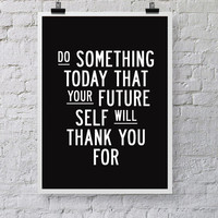 "Motivational Inspirational Print Quote Art Wall Decor ""Do Something Today"" Poster Sign Black and White Subway Art"