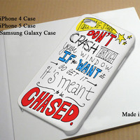 Hot Chelle Rae Lyric Best Seller Phone Case on Etsy for iPhone 4, iPhone 4s, iPhone 5 , Samsung Galaxy s3 and Samsung Galaxy s4