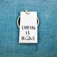 Camping Is InTENTS (Intense) - Tent Camping - Nature - Adventure - Outdoors - Aluminum Key Chain
