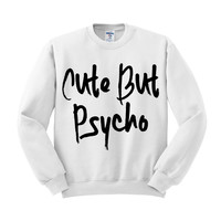 Cute But Psycho Crewneck Sweatshirt