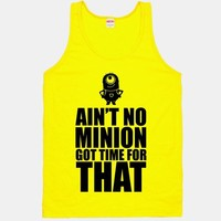 Ain't No Minion Got Time for That!