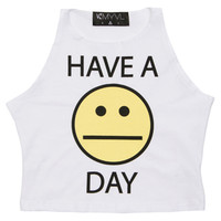 HAVE A BLAH DAY CROP TOP