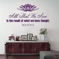 Wall Decals Quotes All That We Are Is the result of what we have thought. Buddha Quote Lotus Flower Meditation Wisdom Inspiration Study Vinyl Decal Sticker Home Décor Living Room Office Murals M73