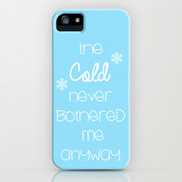 Frozen: The COLD Never Bothered Me Anyway iPhone & iPod Case by KrashDesignCo.